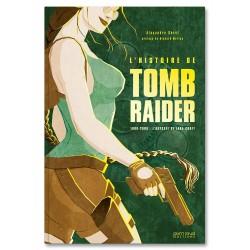 L'Histoire de Tomb Raider -...